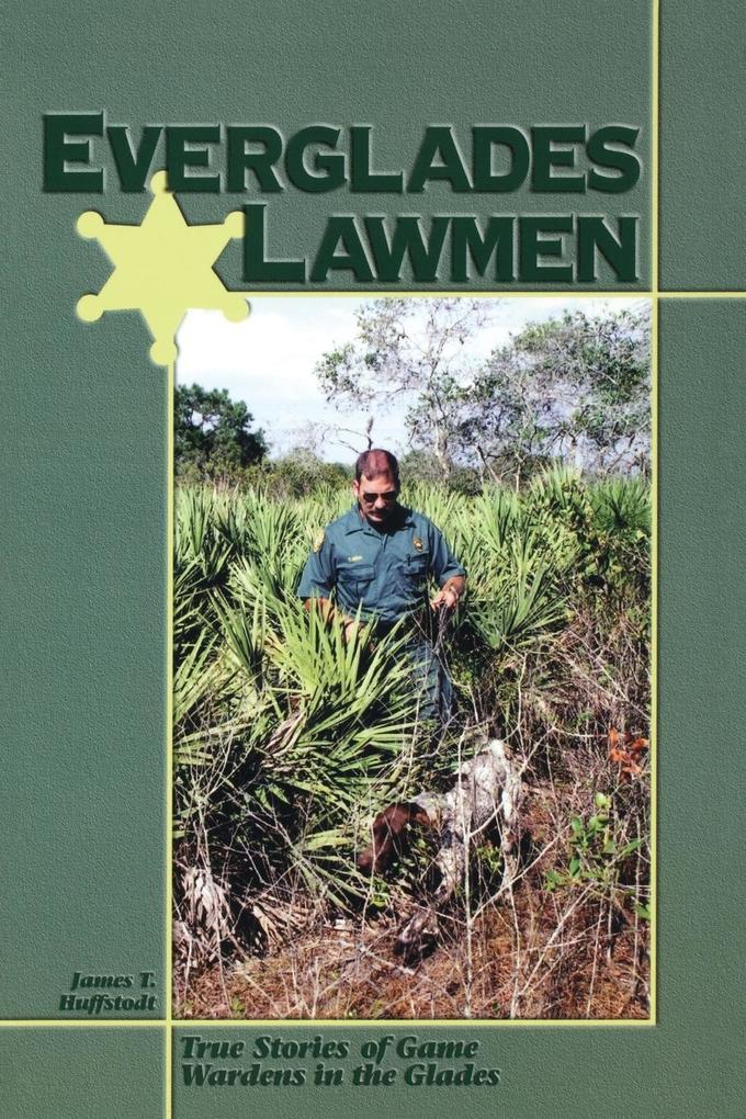 Everglades Lawmen: True Stories of Game Wardens in the Glades als Taschenbuch