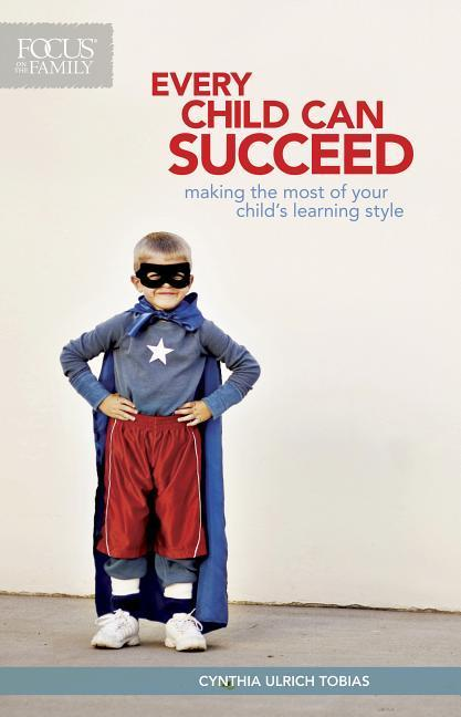 Every Child Can Succeed: Making the Most of Your Child's Learning Style als Taschenbuch