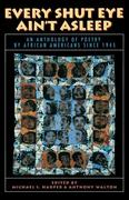 Every Shut Eye Ain't Asleep: An Anthology of Poetry by African Americans Since 1945
