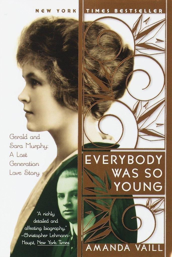 Everybody Was So Young: Gerald and Sara Murphy, a Lost Generation Love Story als Taschenbuch
