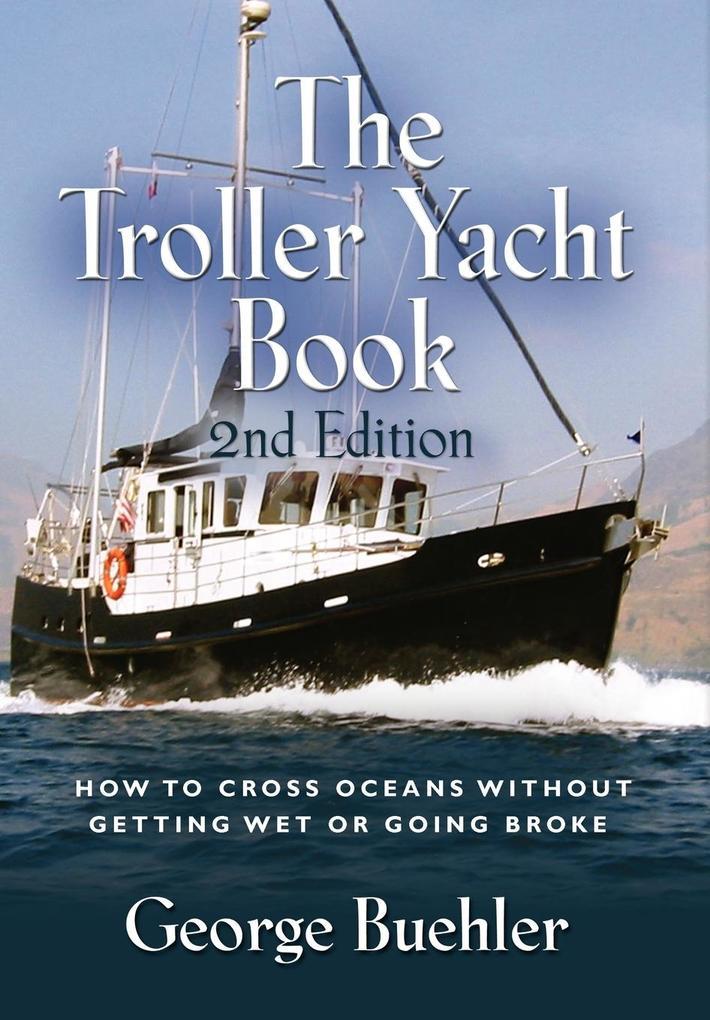 The Troller Yacht Book als Buch von George Buehler