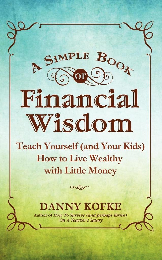 A Simple Book of Financial Wisdom als Buch von ...