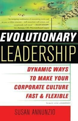 Evolutionary Leadership: Dynamic Ways to Make Your Corporate Culture Fast and Flexible als Taschenbuch
