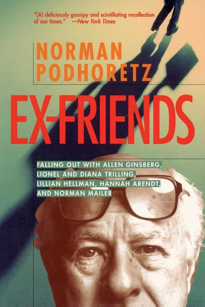 Ex Friends: Falling Out with Allen Ginsberg, Lionel and Diana Trilling, Lillian Hellman, Hannah Arendt, and Norman Mailer als Taschenbuch