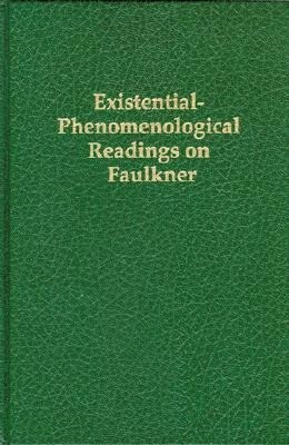 Existential-Phenomenological Readings on Faulkner als Buch