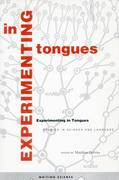 Experimenting in Tongues: Studies in Science and Language