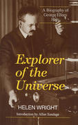 Explorer of the Universe: A Biography of George Ellery Hale