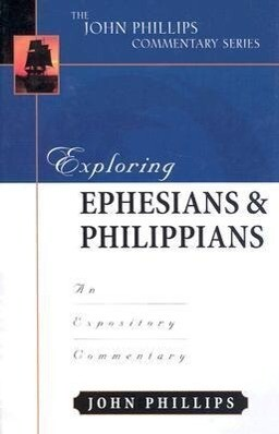 Exploring Ephesians & Philippians: An Expository Commentary als Buch
