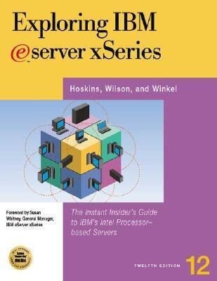 Exploring IBM Eserver Xseries: The Instant Insider's Guide to IBM's Intel-Based Servers and Workstations als Taschenbuch