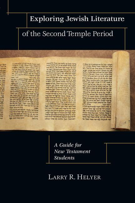 Exploring Jewish Literature of the Second Temple Period: A Guide for New Testament Students als Taschenbuch