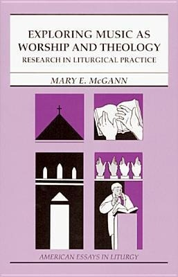 Exploring Music as Worship and Theology: Research in Liturgical Practice als Taschenbuch