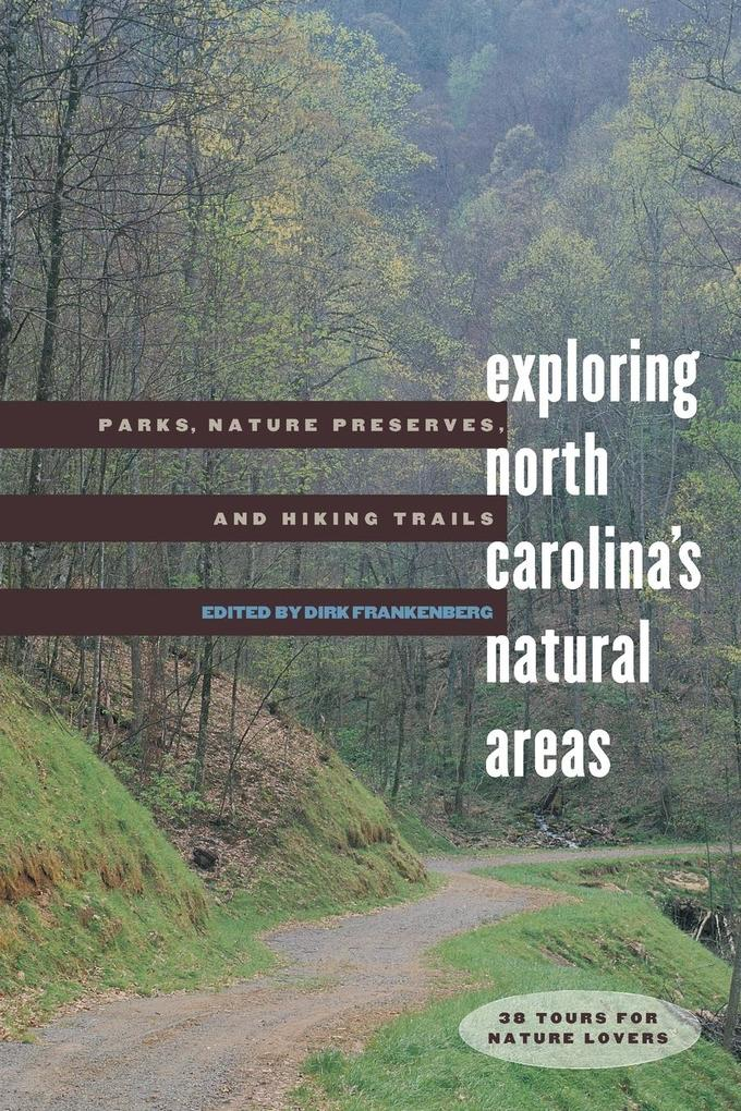 Exploring North Carolina's Natural Areas: Parks, Nature Preserves, and Hiking Trails als Taschenbuch