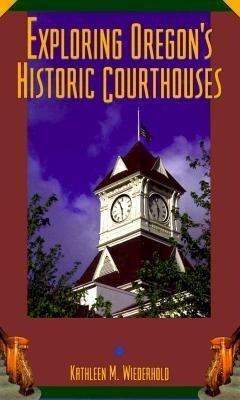 Exploring Oregon's Historic Courthouses als Taschenbuch