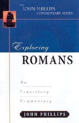 Exploring Romans-H: An Expository Commentary als Taschenbuch