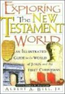 Exploring the New Testament World: An Illustrated Guide to the World of Jesus and the First Christians als Taschenbuch