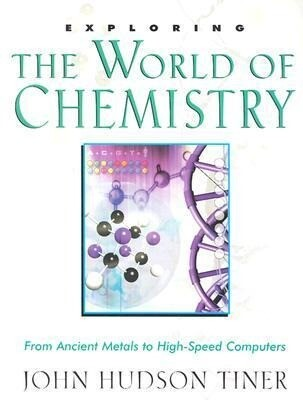 Exploring the World of Chemistry: From Ancient Metals to High-Speed Computers als Taschenbuch