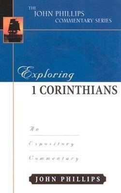 Exploring 1 Corinthians-H: An Expository Commentary als Buch