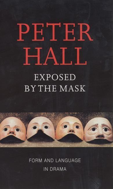 Exposed by the Mask: Form and Language in Drama als Taschenbuch