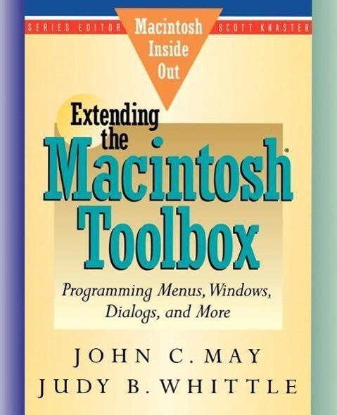 Extending the Macintosh Toolbox: Programming Menus, Windows, Dialogs, and More als Taschenbuch