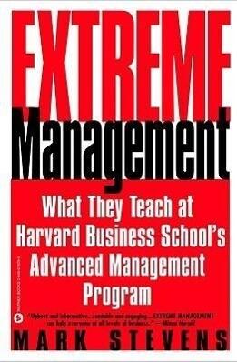 Extreme Management: What They Teach at Harvard Business School's Advanced Manageme... als Taschenbuch
