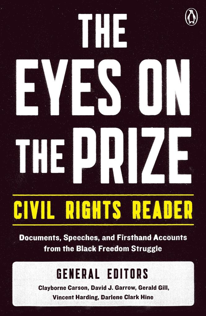The Eyes on the Prize Civil Rights Reader: Documents, Speeches, and Firsthand Accounts from the Black Freedom Struggle als Taschenbuch