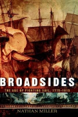 Broadsides: The Age of Fighting Sail, 1775-1815 als Buch