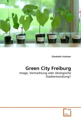 Green City Freiburg als Buch von Elisabeth Voshaar