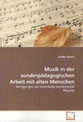 Musik in der sonderpädagogischen Arbeit mit alt...