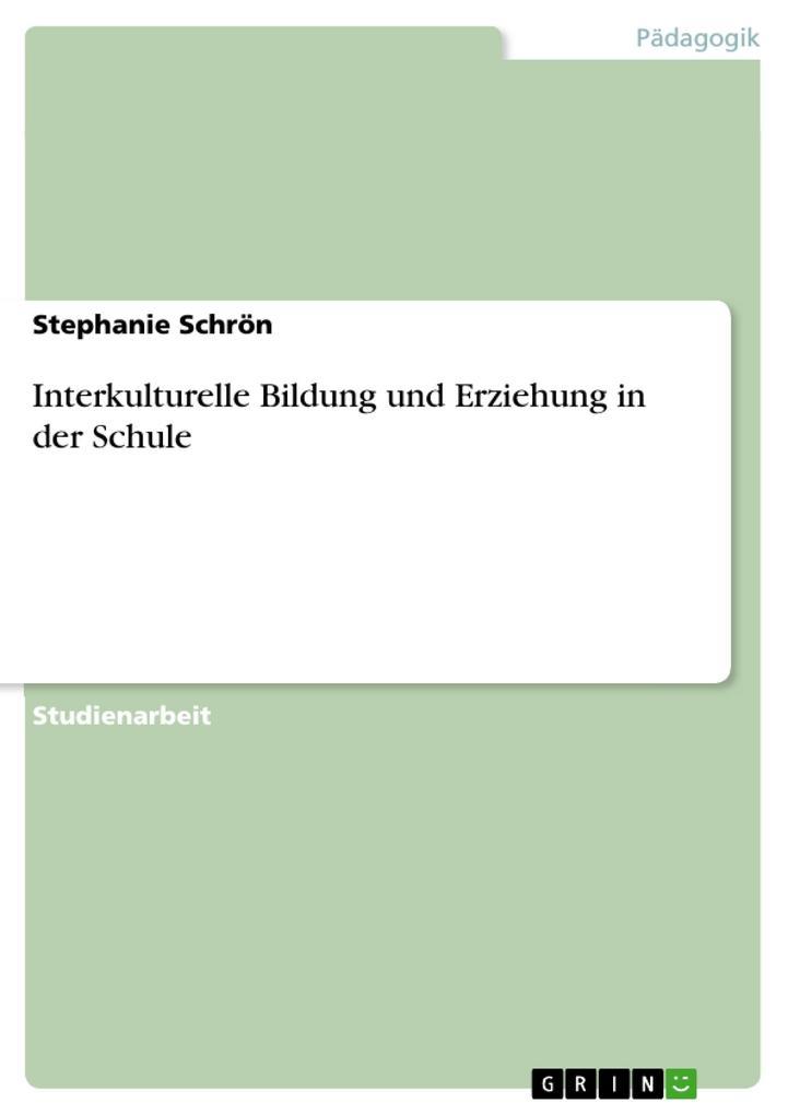 Interkulturelle Bildung und Erziehung in der Sc...