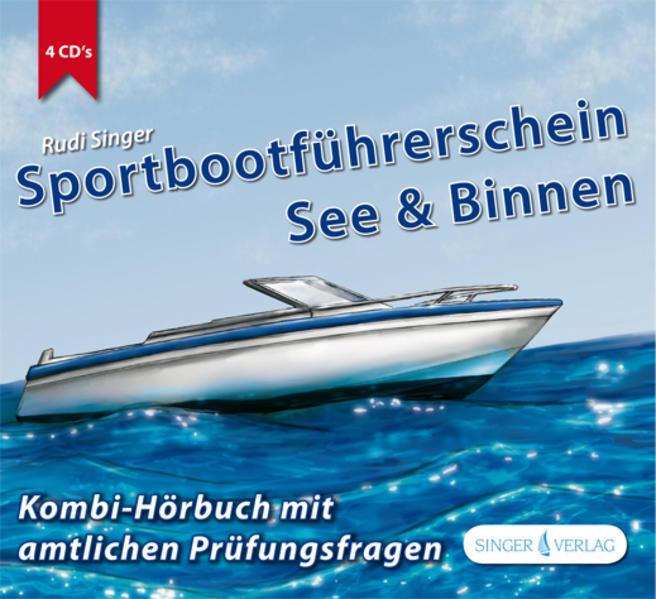 Sportbootführerschein See & Binnen, 4 Audio-CDs...