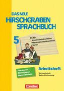 Das neue Hirschgraben Sprachbuch 05. Das neue Arbeitsheft mit Lösungen. Werkrealschule Baden-Württemberg