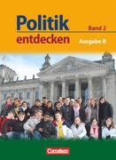 Politik entdecken 02. Ausgabe B. Schülerbuch. Sekundarstufe I. Nordrhein-Westfalen