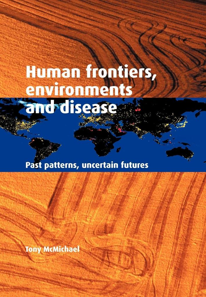 Human Frontiers, Environments and Disease als Buch