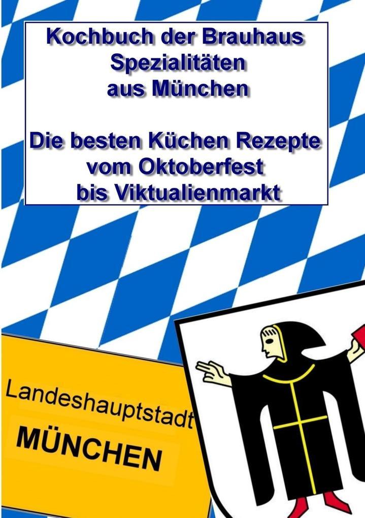 Kochbuch der Brauhaus Spezialitäten aus München...