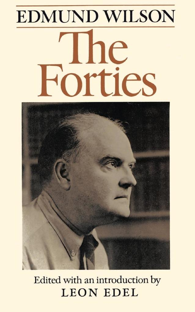 The Forties: From Notebooks and Diaries of the Period als Taschenbuch
