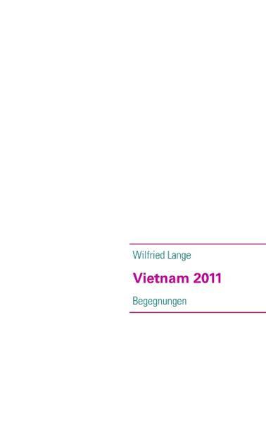 Vietnam 2011 als Buch von Wilfried Lange
