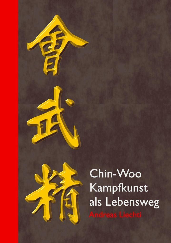 Chin-Woo - Kampfkunst als Lebensweg als eBook D...
