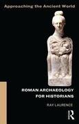 Roman Archaeology for Historians