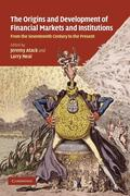 The Origins and Development of Financial Markets and Institutions: From the Seventeenth Century to the Present