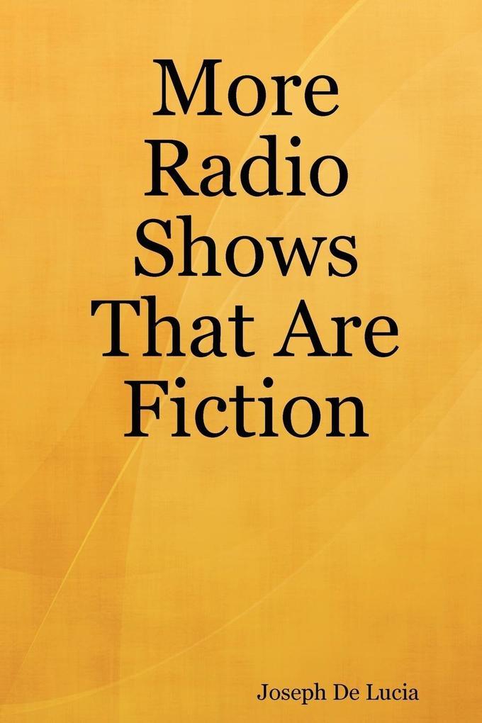 More Radio Shows That Are Fiction als Taschenbu...