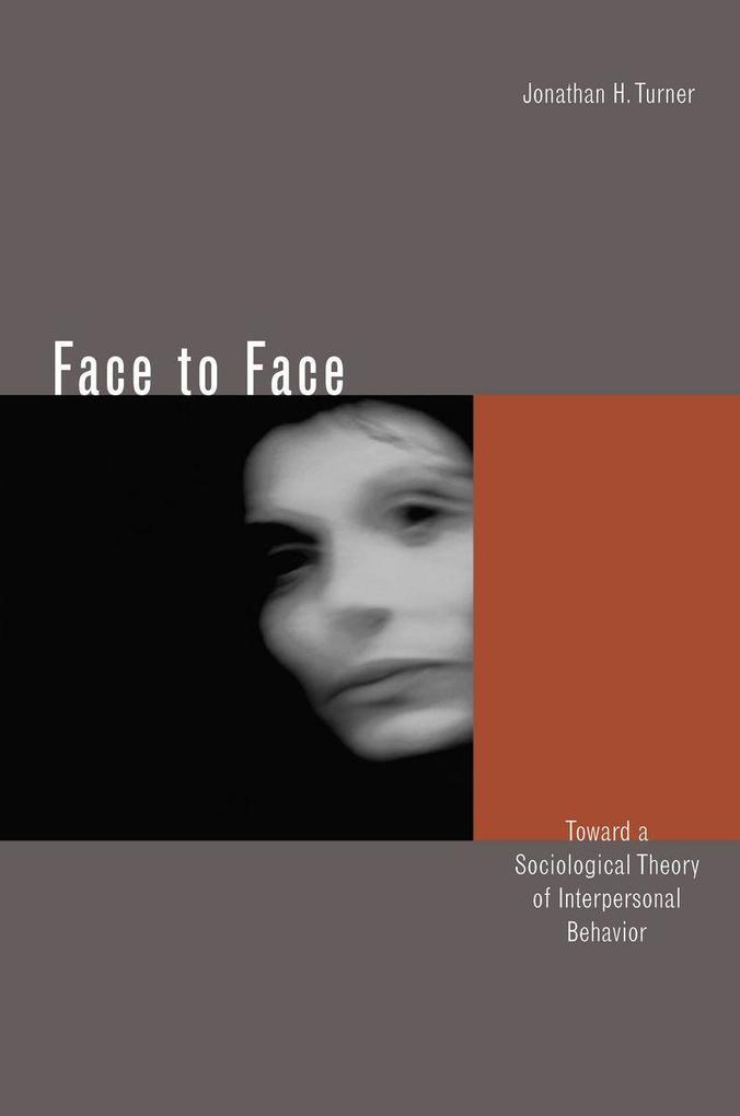 Face to Face: Toward a Sociological Theory of Interpersonal Behavior als Taschenbuch