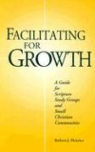 Facilitating for Growth: A Guide for Scripture Study Groups and Smal Christian Communities als Taschenbuch