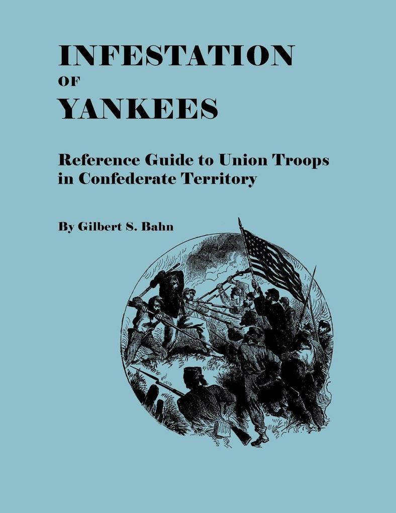 Infestation of Yankees als Taschenbuch von Gilb...