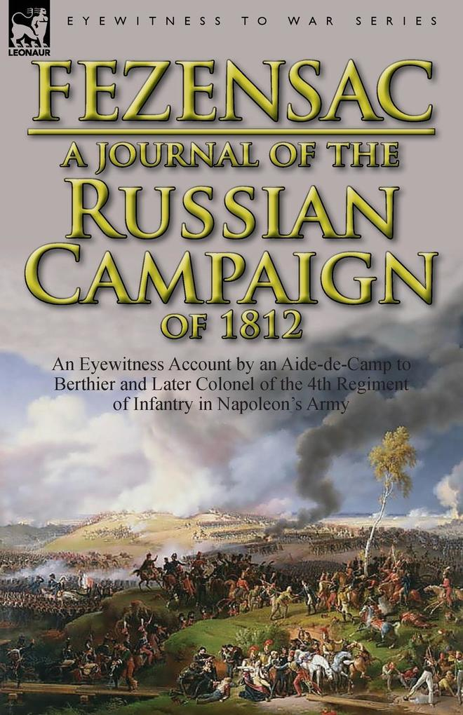 A Journal of the Russian Campaign of 1812: An E...