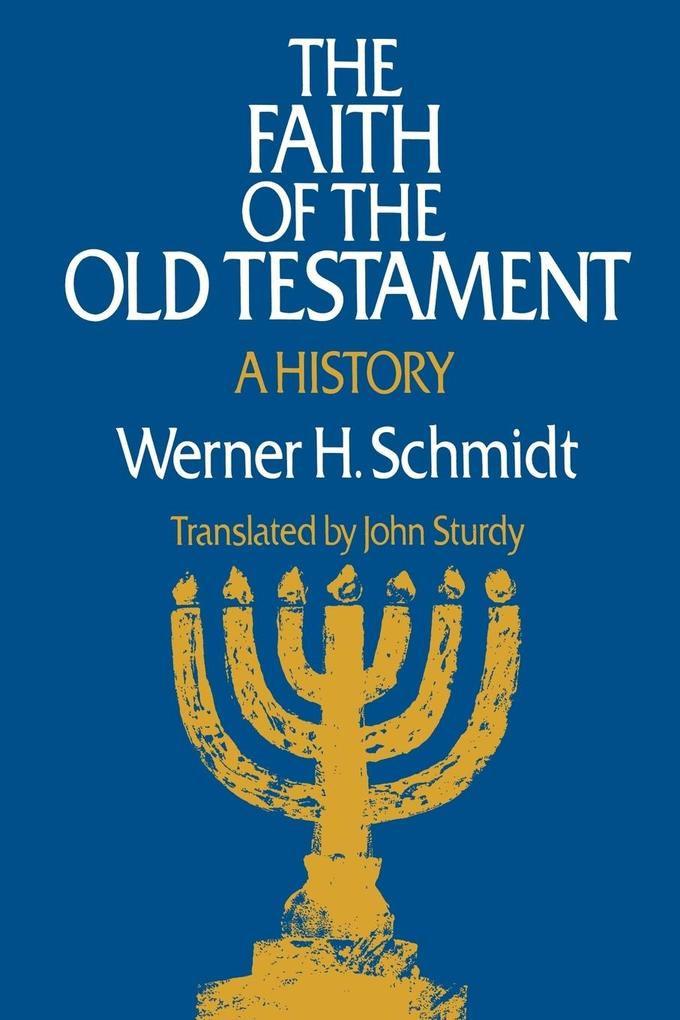 The Faith of the Old Testament: A History als Taschenbuch