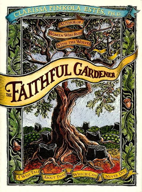 The Faithful Gardener: A Wise Tale about That Which Can Never Die als Buch (gebunden)