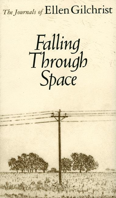 Falling Through Space: The Journals of Ellen Gilchrist als Taschenbuch
