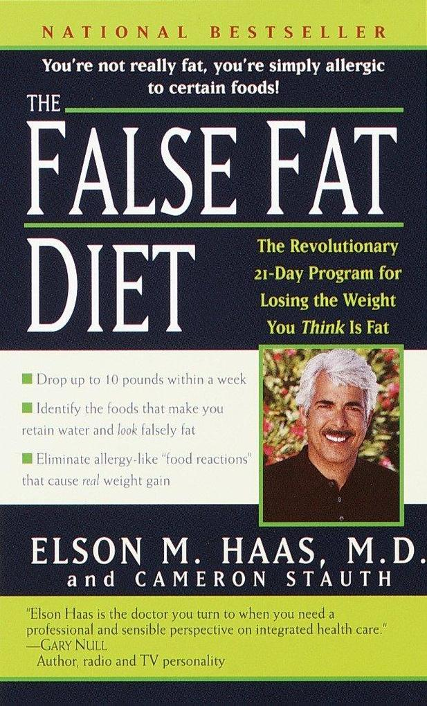 The False Fat Diet: The Revolutionary 21-Day Program for Losing the Weight You Think Is Fat als Taschenbuch
