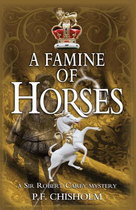 A Famine of Horses: A Sir Robert Carey Mystery als Taschenbuch