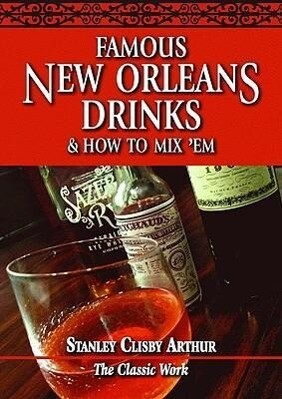 Famous New Orleans Drinks and How to Mix 'Em als Taschenbuch